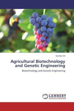 Agricultural Biotechnology and Genetic Engineering - Ali, Qurban