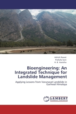 Bioengineering: An Integrated Technique for Landslide Management: Applying Lessons from Varunavat Landslide in Garhwal Himalaya