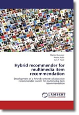Hybrid recommender for multimedia item recommendation - Kunaver, Matevz / KoSir, Andrej / Tasic, Jurij F.