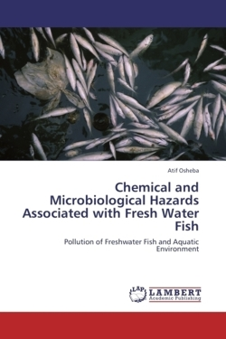 Chemical and Microbiological Hazards Associated with Fresh Water Fish
