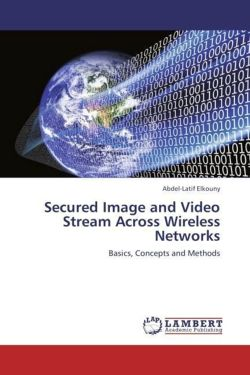Secured Image and Video Stream Across Wireless Networks