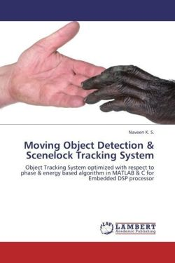 Moving Object Detection & Scenelock Tracking System - K. S. , Naveen