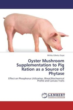 Oyster Mushroom Supplementation to Pig Ration as a Source of Phytase