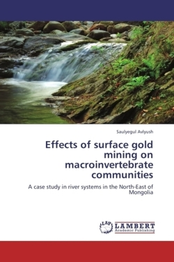 Effects of surface gold mining on macroinvertebrate communities: A case study in river systems in the North-East of Mongolia