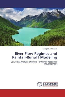 River Flow Regimes and Rainfall-Runoff Modeling: Low Flow Analysis of Rivers For Water Resources Development