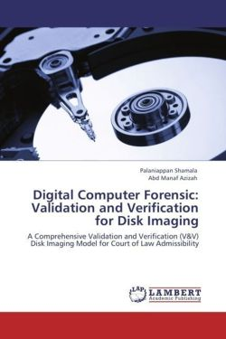 Digital Computer Forensic: Validation and Verification for Disk Imaging - Shamala, Palaniappan / Azizah, Abd Manaf