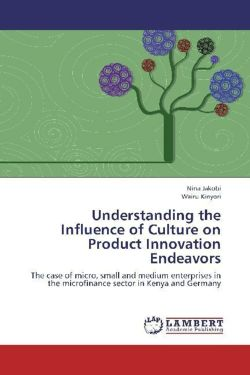 Understanding the Influence of Culture on Product Innovation Endeavors