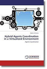 Hybrid Agents Coordination in a Virtualized Environment - Ochomo, Zablon