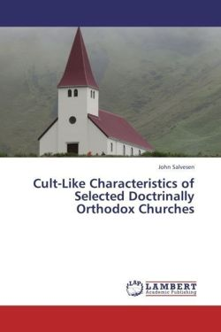Cult-Like Characteristics of Selected Doctrinally Orthodox Churches