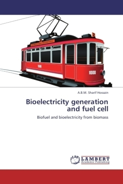 Bioelectricity generation and fuel cell - Hossain, A. B. M. Sharif