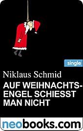 Auf Weihnachtsengel schießt man nicht (neobooks Single)