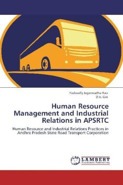 Human Resource Management and Industrial Relations  in APSRTC - Jagannadha Rao, Yadavally / Giri, D. V.