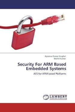 Security For ARM Based Embedded Systems - Singhal, Apoorva Kumar / Kumar, Mohit