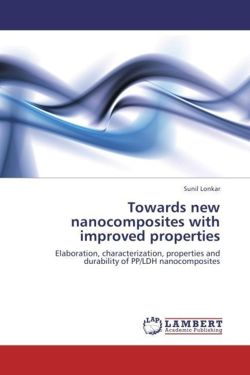 Towards new nanocomposites with improved properties - Lonkar, Sunil