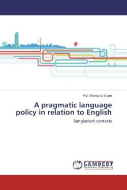 A pragmatic language policy in relation to English - Islam, Md. Monjurul