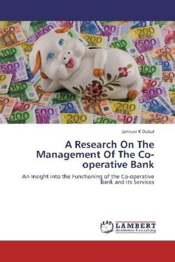 A Research On The Management Of The Co-operative Bank: An Insight into the Functioning of the Co-operative Bank and its Services