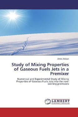 Study of Mixing Properties of Gaseous Fuels Jets in a Premixer - Akbari, Amin