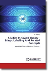 Studies In Graph Theory - Magic Labeling And Related Concepts - Jeyanthi, P.