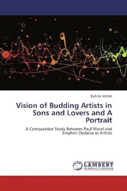 Vision of Budding Artists in Sons and Lovers and A Portrait - Jesmin, Ruhina
