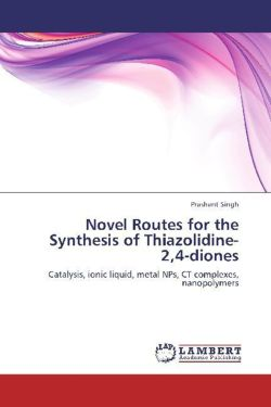 Novel Routes for the Synthesis of Thiazolidine-2,4-diones - Singh, Prashant