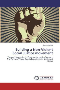 Building a Non-Violent Social Justice movement - Lopeyok, John