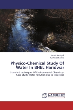 Physico-Chemical Study Of Water In BHEL Haridwar - Nautiyal, Harish / Sharma, Ruchika