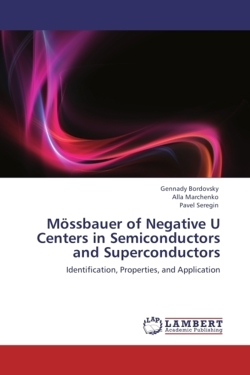 Mössbauer of Negative U Centers in Semiconductors and Superconductors - Bordovsky, Gennady / Marchenko, Alla / Seregin, Pavel