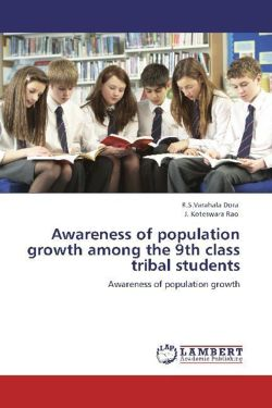 Awareness of population growth among the 9th  class tribal students - Dora, R. S. Varahala / Rao, J. Koteswara