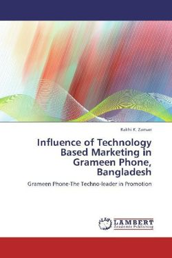 Influence of Technology Based Marketing in Grameen Phone, Bangladesh