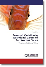 Seasonal Variation in Nutritional Values of Carnivorous Fishes - Zafar, Asma