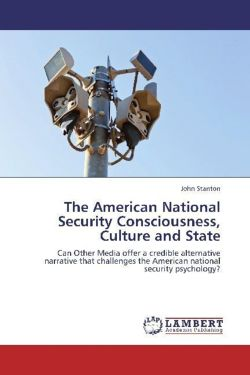 The American National Security Consciousness, Culture and State
