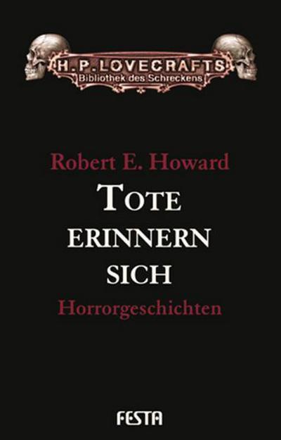 Tote erinnern sich : Horrorgeschichten - Robert E. Howard