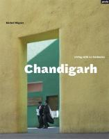Chandigarh-Living with Le Corbusier