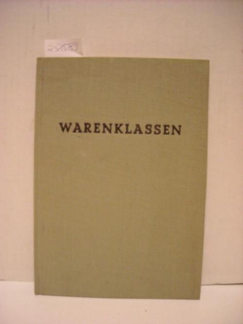 Warenklassen - Handbuch der amtlichen Warenklasseneinteilungen der europäischen und aussereuropäischen Länder für die Anmeldung von Warenzeichen.