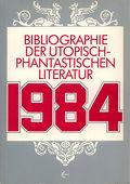 Bibliographie der utopisch-phantastischen Literatur 1984