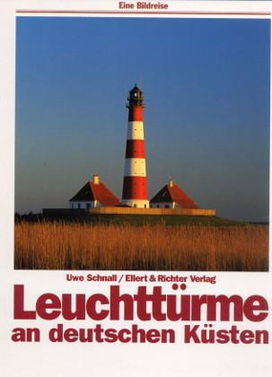 Leuchttürme an deutschen Küsten. Eine Bildreise