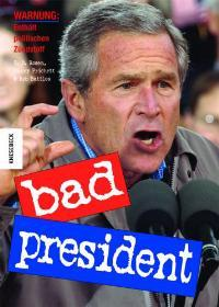 Bad President - D. Rosen, R., Harry Prichett und Rob Battles