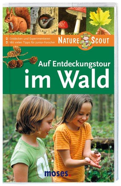Auf Entdeckungstour im Wald. Nature Scout (Expedition Natur) - Oftring, Bärbel