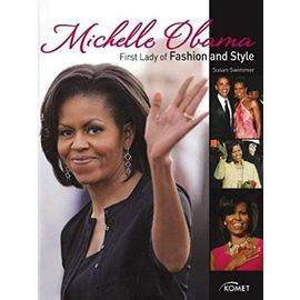Michelle Obama: First Lady of Fashion and Style - Osthold, Gesine