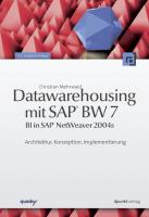 Datawarehousing mit SAP® BW 7 (BI in SAP NetWeaver® 2004s): Architektur, Konzeption, Implementierung