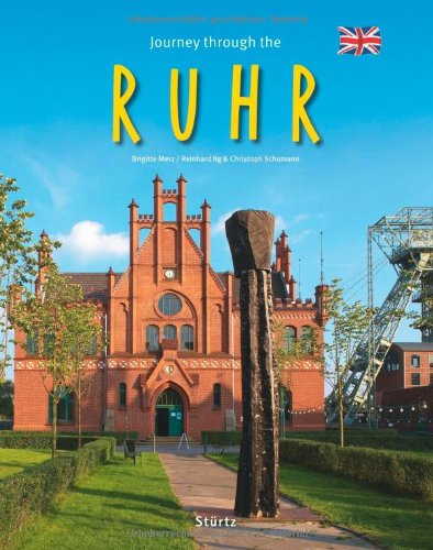 Journey Through the Ruhr (Journey Through series) - Reinhard Ilg; Christoph Schumann