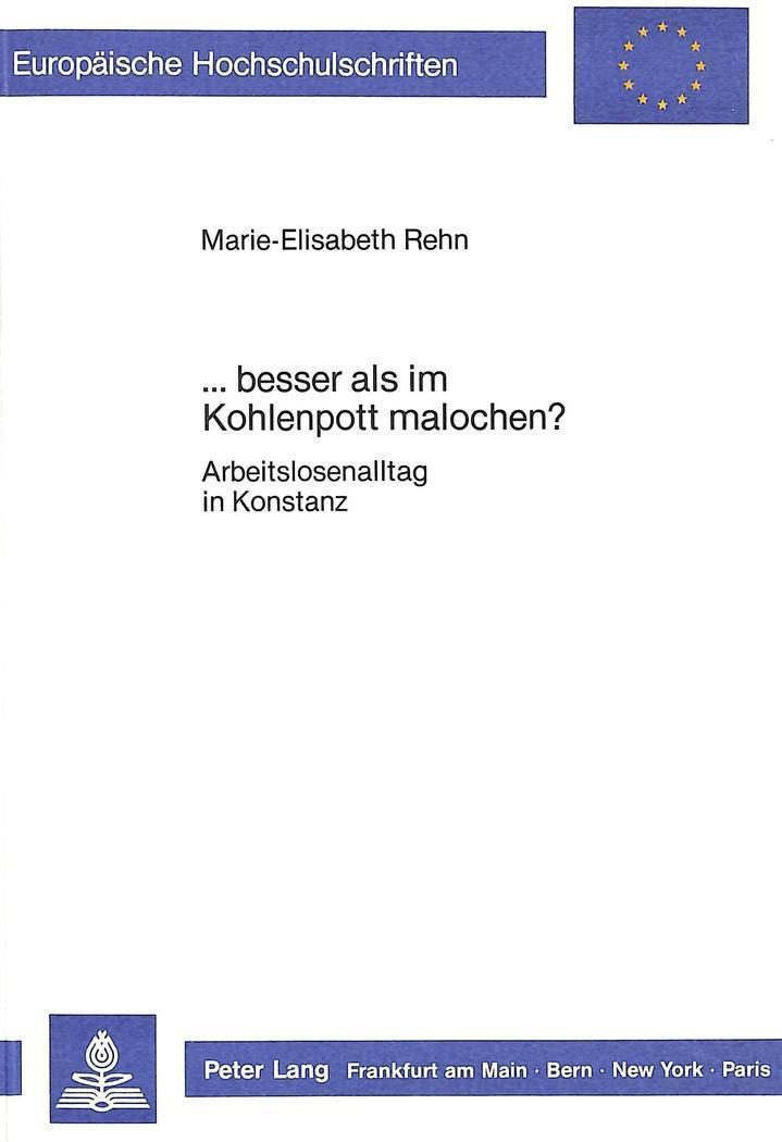 ...besser als im Kohlenpott malochen? (European university studies. Series XIX, Anthropology-Ethnology. Section A, Anthropology) (German Edition)