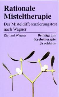 Rationale Misteltherapie. Der Misteldifferenzierungstest nach Wagner.