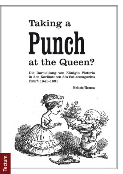 Taking a Punch at the Queen? : Die Darstellung von Königin Victoria in den Karikaturen des Satiremagazins