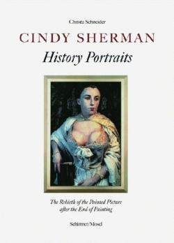 Cindy Sherman: History Portraits: The Rebirth of the Painted Picutre after the End of Painting