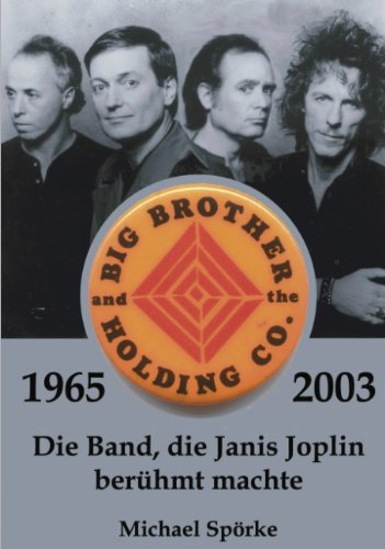 Big Brother  &  the Holding Co. 1965 - 2003 (German Edition) - Michael Sp Rke