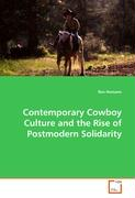 Contemporary Cowboy Culture and the Rise of Postmodern Solidarity