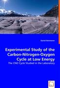Experimental Study of the Carbon-Nitrogen-Oxygen Cycle at Low Energy