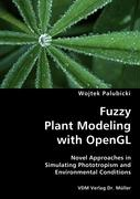Fuzzy Plant Modeling with OpenGL- Novel Approaches in Simulating Phototropism and Environmental Conditions