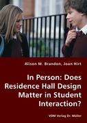 In Person: Does Residence Hall Design Matter in Student Interaction?